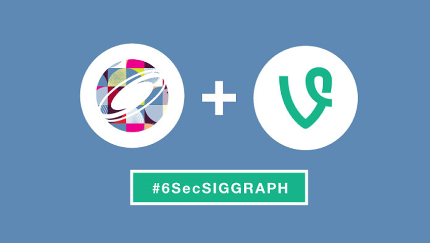 Enter the #6SecSIGGRAPH Vine Contest