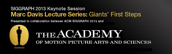 SIGGRAPH 2013 Partners with Academy of Motion Picture Arts and Sciences for Keynote Session