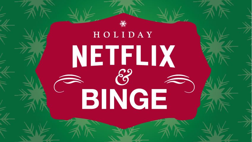 Netflix & Binge: 10 Titles to Spark Creativity this Holiday