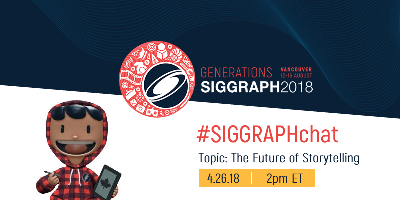 #SIGGRAPHchat: The Future of Storytelling