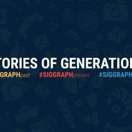 SIGGRAPH 2018: Share Your 'Generations' Stories
