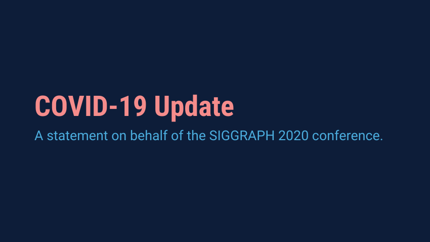 A statement on behalf of the SIGGRAPH 2020 conference.